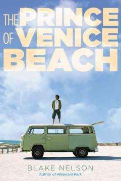 'The Prince of Venice Beach' by Blake Nelson