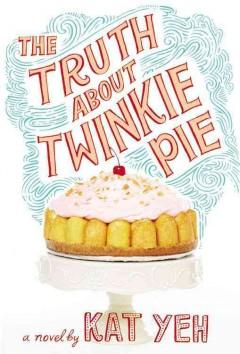 Cover: 'The Truth About Twinkie Pie'