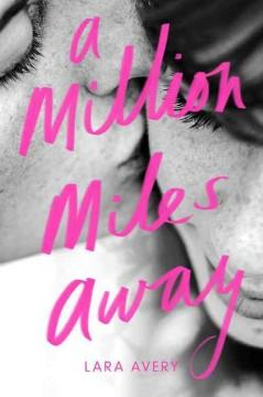 'A Million Miles Away' by Lara Avery