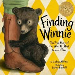 'Finding Winnie:  The True Story of the World's Most Famous Bear'  by  Lindsay Mattick, Sophie Blackall