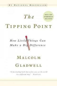 'The Tipping Point: How Little Things Can Make a Big Difference' by Malcolm Gladwell