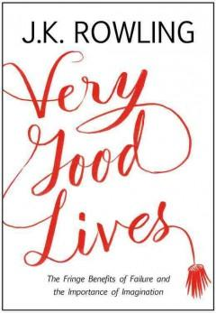 Cover: 'Very Good Lives: The Fringe Benefits of Failure and the Importance of Imagination'