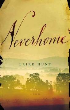 'Neverhome' by Laird Hunt