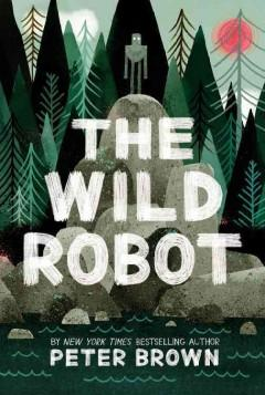 'The Wild Robot' by Peter  Brown