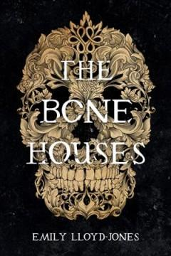 Book Cover: 'The bone houses'