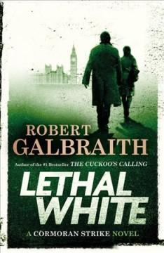 'Lethal White'  by  Robert Galbraith