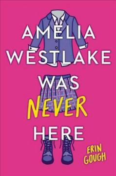 Book Cover: 'Amelia Westlake was never here'