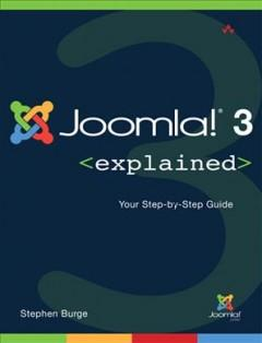 JOOMLA 3 EXPLAINED : YOUR STEP-BY-STEP GUIDE