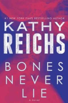 'Bones Never Lie (Temperance Brennan, #17)' by Kathy Reichs