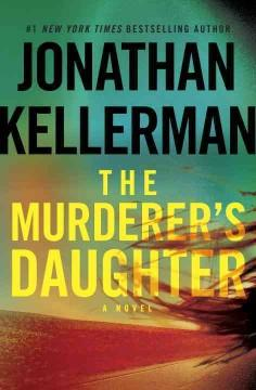 'The Murderer's Daughter' by Jonathan Kellerman