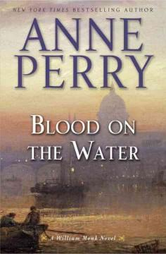 'Blood on the Water (William Monk, #20)' by Anne Perry