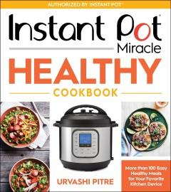 Book Cover: 'Instant Pot miracle healthy cookbook'