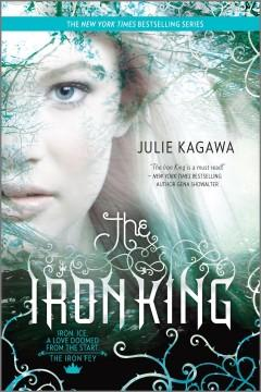 'The Iron King (The Iron Fey, #1)' by Julie Kagawa