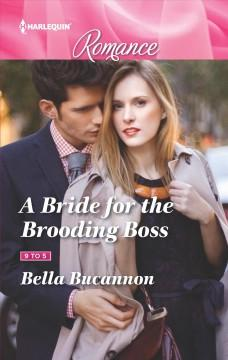 A BRIDE FOR THE BROODING BOSS