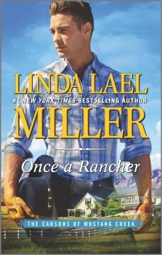 'Once a Rancher (The Carsons of Mustang Creek, #1)' by Linda Lael Miller
