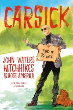 'Carsick: John Waters Hitchhikes Across America' by John Waters