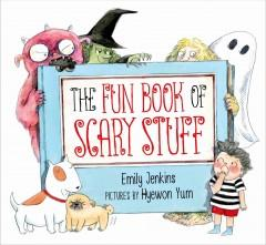 'The Fun Book of Scary Stuff' by Emily Jenkins