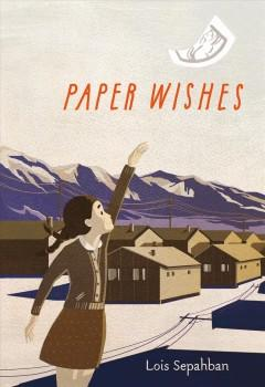 'Paper Wishes'  by  Lois Sepahban