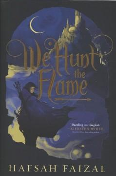 Book Cover: 'We hunt the flame'
