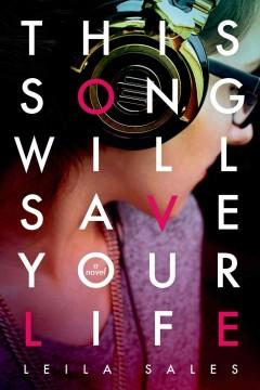 'This Song Will Save Your Life' by Leila Sales