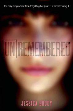 Unremembered  by  Jessica Broody