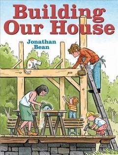 'Building Our House'  by  Jonathan Bean