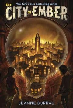 'The City of Ember (Book of Ember, #1)' by Jeanne DuPrau