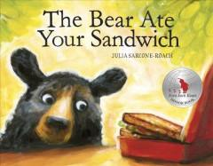 'The Bear Ate Your Sandwich' by Julia Sarcone-Roach