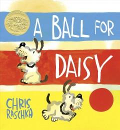 'A Ball for Daisy' by Chris Raschka