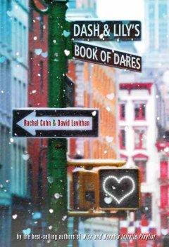 'Dash & Lily's Book of Dares' by Rachel Cohn
