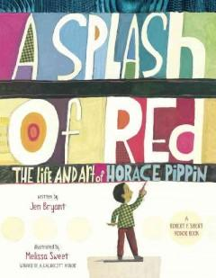 'A Splash of Red: The Life and Art of Horace Pippin' by Jen Bryant