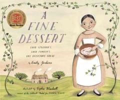'A Fine Dessert: Four Centuries, Four Families, One Delicious Treat' by Emily Jenkins, Sophie Blackall