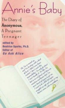 'Annie's Baby: The Diary of Anonymous, a Pregnant Teenager '  by  Anonymous, Beatrice Sparks