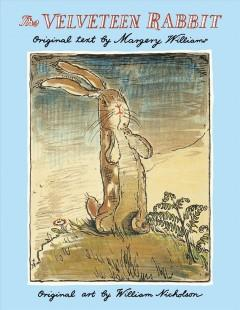 'The Velveteen Rabbit: Or How Toys Become Real' by Margery Williams