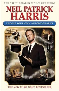 'Neil Patrick Harris: Choose Your Own Autobiography'  by  Neil Patrick Harris, David Javerbaum, Antony Hare