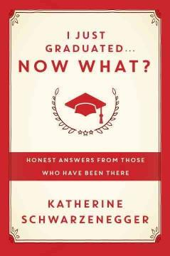I JUST GRADUATED NOW WHAT : HONEST ANSWERS FROM THOSE WHO HAVE BEEN THERE