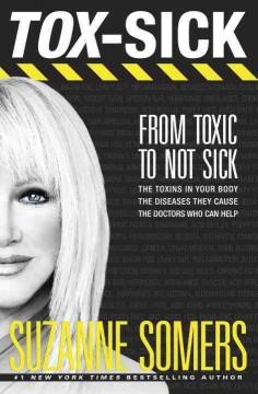 'TOX-SICK: From Toxic to Not Sick' by Suzanne Somers