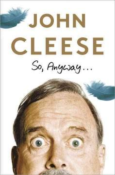 'So anyway...' by John Cleese