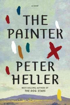 'The Painter' by Peter Heller