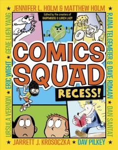'Comics Squad: Recess!' by Jennifer L. Holm