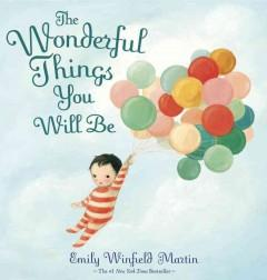 'The Wonderful Things You Will Be' by Emily Winfield Martin