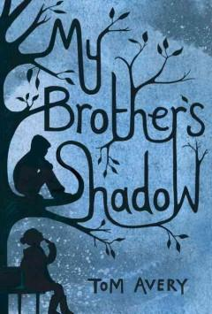 'My Brother's Shadow' by Tom Avery