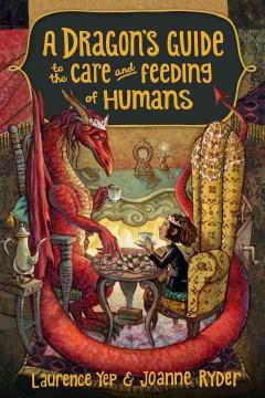 'A Dragon's Guide to the Care and Feeding of Humans' by Laurence Yep