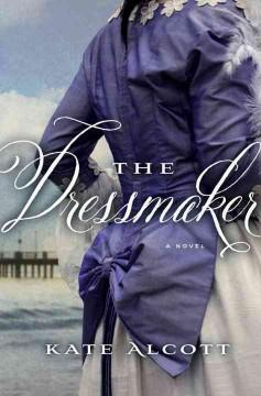 'The Dressmaker'  by  Kate Alcott