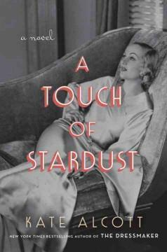 'A Touch of Stardust'  by  Kate Alcott
