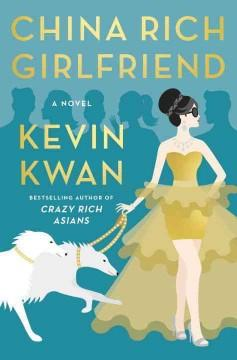 'China Rich Girlfriend'  by  Kevin Kwan