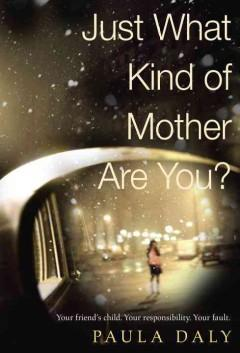 'Just what kind of mother are you?'  by