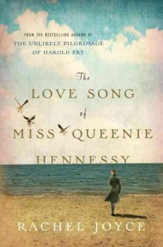 'The Love Song of Miss Queenie Hennessy' by Rachel Joyce