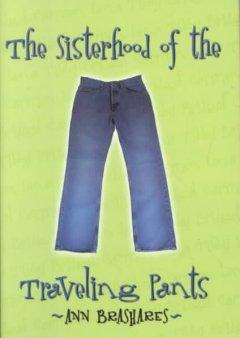 'The Sisterhood of the Traveling Pants (Sisterhood, #1)' by Ann Brashares