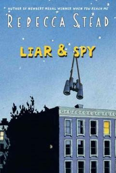 'Liar and Spy' by Rebecca Stead